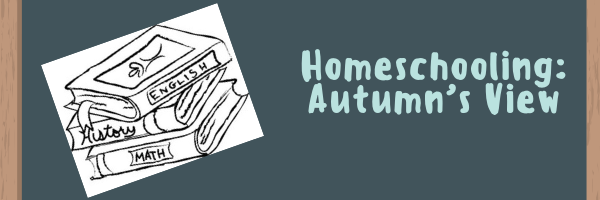 Homeschooling: Autumn's View