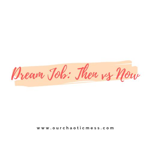 Dream Job: Then vsNow