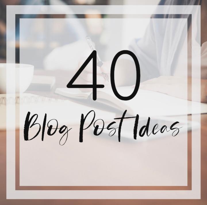 40 Blog PostIdeas