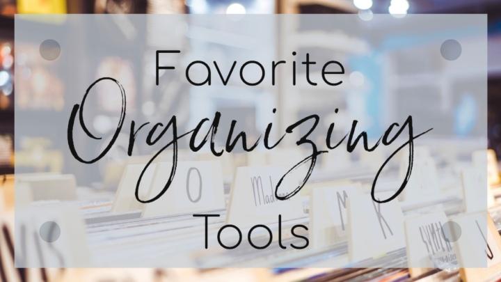 Favorite Organizing Tools